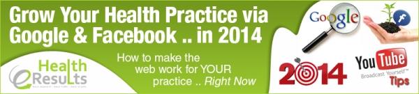 Grow Your Health Practice via Google & Facebook in 2014